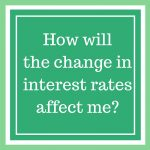 Interest Rates Changing – What Does It Mean?
