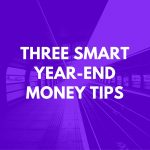 Three Smart Year-End Money Moves