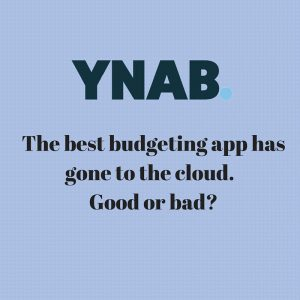 The best budgeting app has gone to the cloud. Good or bad-