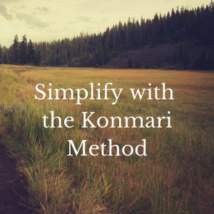 Simplify with the Konmari Method