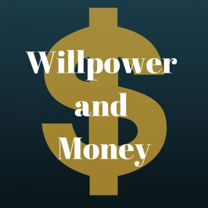 Willpower and Money