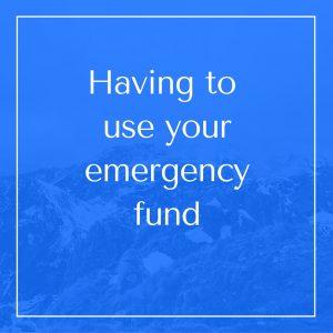 Having to use youremergencyfund