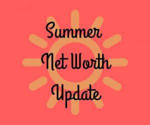 Summer Net WorthUpdate