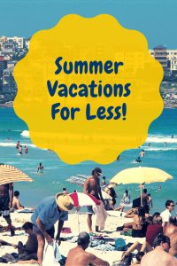 Summer VacationsFor Less!
