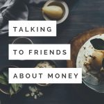 Talking to Friends About Money