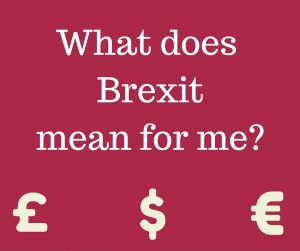 What does Brexitmean for me-