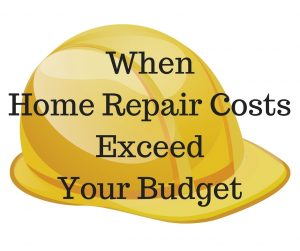 When Home Repair CostsExceed Your Budget