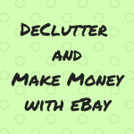 Decluttering and Making Money on eBay