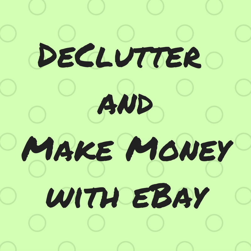 Decluttering And Making Money On Ebay Counting My Pennies