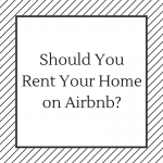 Should I List My Home on Airbnb?