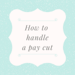 Dealing with a Pay Cut