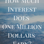 How Much Interest Does One Million Dollars Earn?