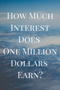 how much interest does 1 million dollars earn