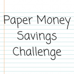 The Paper Money Savings Challenge
