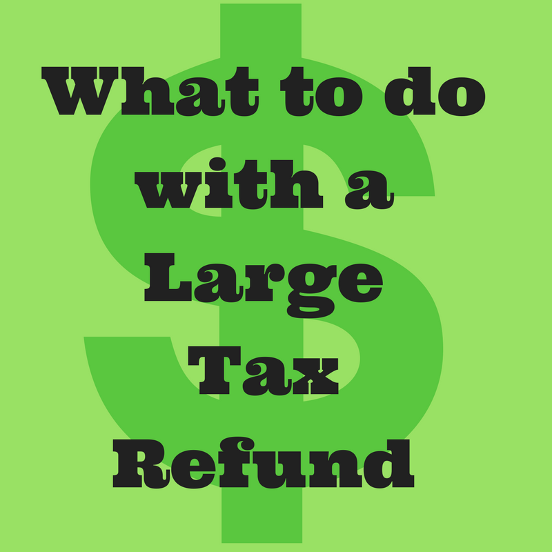 how to get a large tax refund