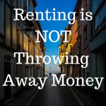 Renting is Not Throwing Away Money