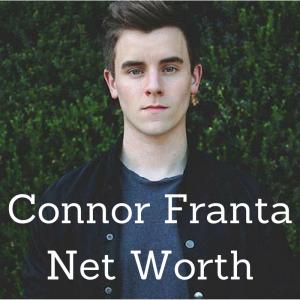 connor franta net worth