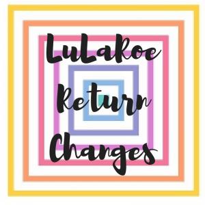 LuLaRoe Return Changes