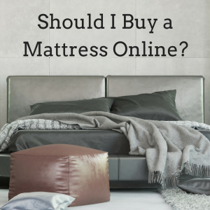should i buy a mattress online