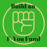 Building an F-You Fund