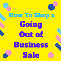 How to Shop at a Going Out of Business Sale
