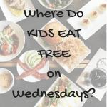 where do kids eat free on wednesdays