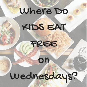 where do kids eat free on wednesdays