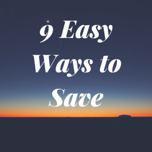 9 easy ways to save