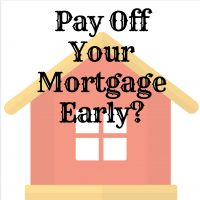 Should I Pay My Mortgage Early?