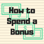 I got a bonus at work – now what?
