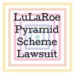 LuLaRoe an Illegal Pyramid Scheme?