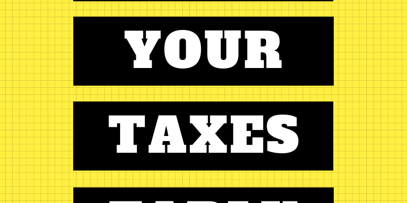 Complete Your Tax Return Early