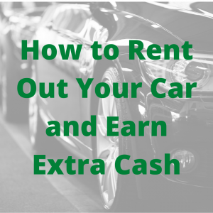 How to Rent Out Your Car