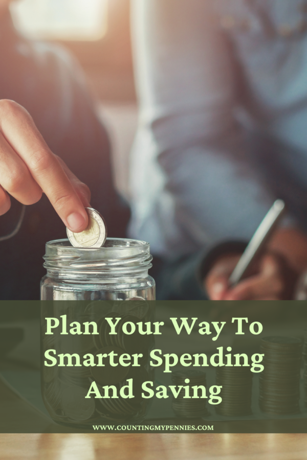 Plan Your Way To Smarter Spending And Saving